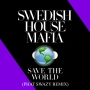 Swedish House Mafia – Save The World ( Phat SwaZy CLUB RMX)