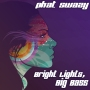 Phat SwaZy – Bright Lights, Big Bass (Original Mix) **FREE DOWNLOAD**